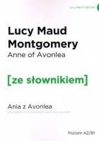 Anne of Avonlea. Ania z Avonlea z podręcznym słownikiem angielsko-polskim