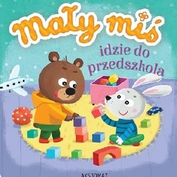 Okładka książki Mały miś idzie do przedszkola