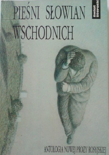 Okładka książki Pieśni Słowian wschodnich: Antologia nowej prozy rosyjskiej