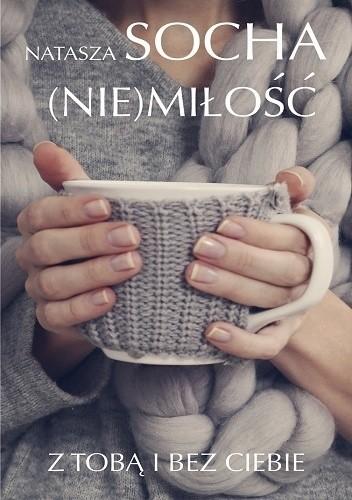 Okładka książki (Nie)miłość. Z tobą i bez ciebie