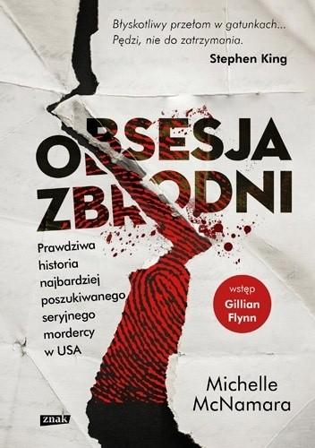 Okładka książki Obsesja zbrodni. Prawdziwa historia najbardziej poszukiwanego seryjnego mordercy w USA