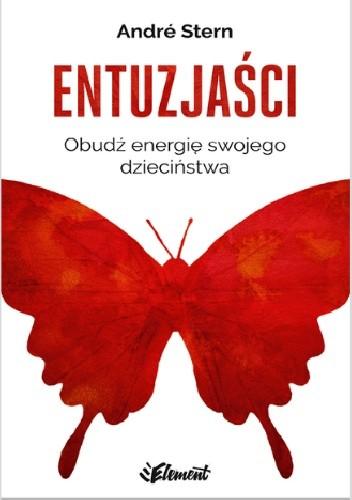 Okładka książki Entuzjaści. Obudź energię swojego dzieciństwa