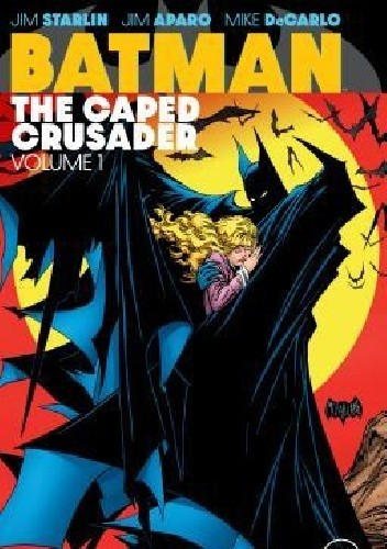 Okładka książki Batman: The Caped Crusader Vol.1