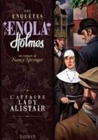 Les enquêtes d'Enola Holmes. L'affaire Lady Alistair