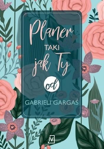 Okładka książki Planer taki jak Ty od Gabrieli Gargaś