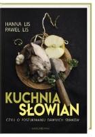 Kuchnia Słowian, czyli o poszukiwaniu dawnych smaków
