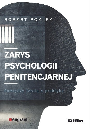 Okładka książki Zarys psychologii penitencjarnej. Pomiędzy teorią a praktyką