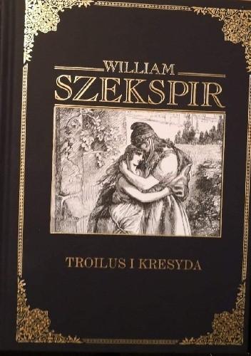 Okładka książki Troilus i Kresyda