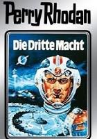 Perry Rhodan - Die Dritte Macht