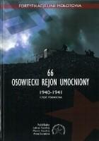 66 osowiecki rejon umocniony 1940-1941. Część północna.