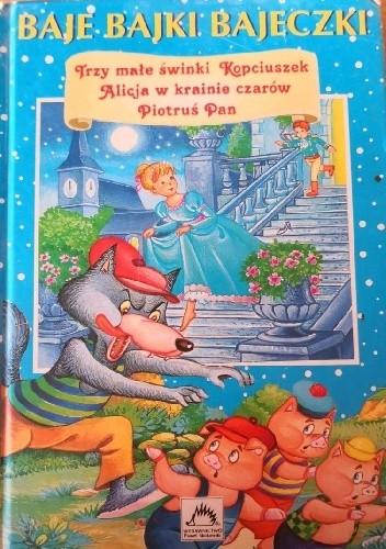 Okładka książki Baje, bajki, bajeczki t. I