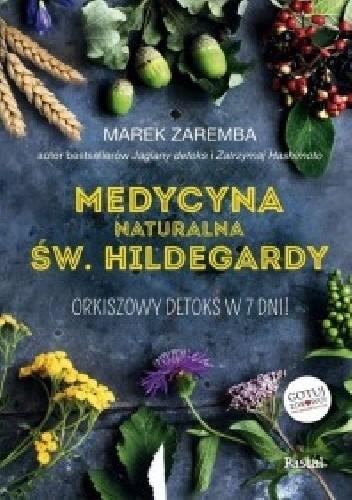 Medycyna Naturalna Sw Hildegardy Orkiszowy Detoks W 7 Dni Marek