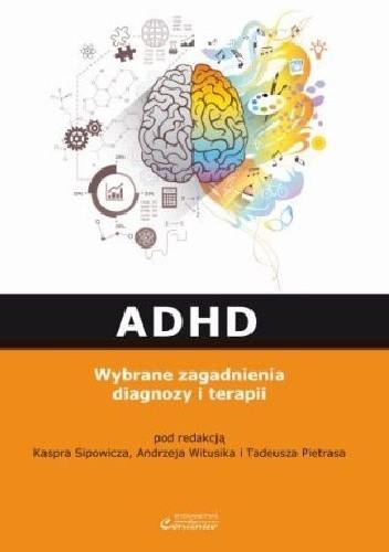 Okładka książki ADHD. Wybrane zagadnienia diagnozy i terapii