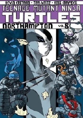 Okładka książki Teenage Mutant Ninja Turtles Vol.8- Northampton