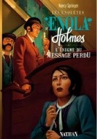 Les enquêtes d'Enola Holmes. L'énigme du message perdu