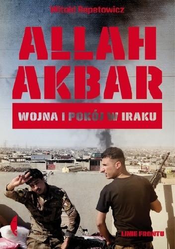 Okładka książki Allah akbar. Wojna i pokój w Iraku