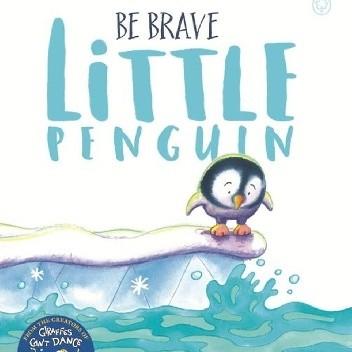 Okładka książki Be Brave Little Penguin