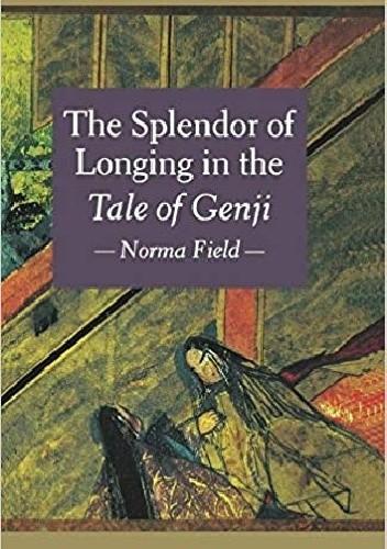 Okładka książki The Splendor of Longing in the Tale of Genji