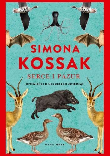 Okładka książki Serce i pazur. Opowieści o uczuciach zwierząt