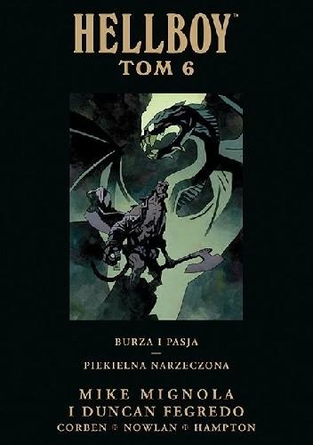 Okładka książki Hellboy: Burza i pasja / Piekielna narzeczona