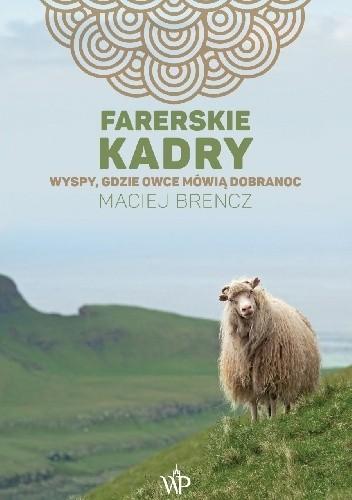 Okładka książki Farerskie kadry. Wyspy, gdzie owce mówią dobranoc