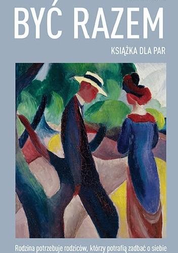 Okładka książki Być razem. Książka dla par