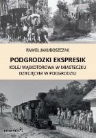 Podgrodzki Ekspresik. Kolej wąskotorowa w miasteczku dziecięcym w Podgrodziu.
