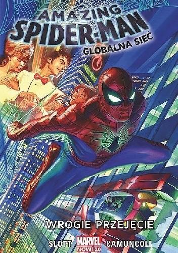 Okładka książki Amazing Spider-Man: Globalna Sieć. Wrogie Przejęcie.