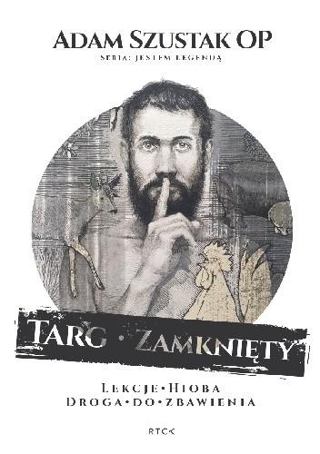 Okładka książki Targ zamknięty. Lekcje Hioba. Droga do zbawienia