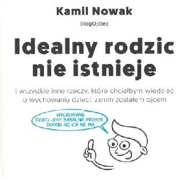 Okładka książki Idealny rodzic nie istnieje