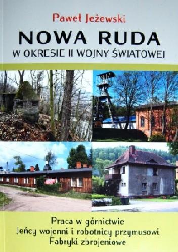 Okładka książki Nowa Ruda w okresie II wojny światowej