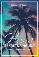 Huna: sekretna nauka. Korzyści i współcześni nauczyciele