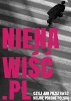 Nienawiść.pl - Czyli jak przetrwać wojnę polsko-polską
