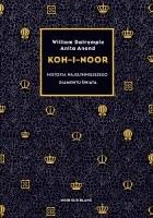 Koh-i-Noor. Historia najsłynniejszego diamentu świata