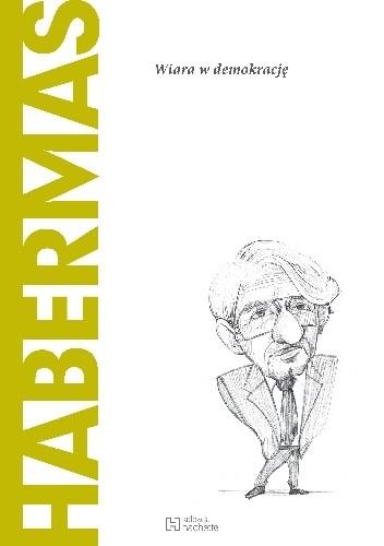Okładka książki Habermas. Wiara w demokrację
