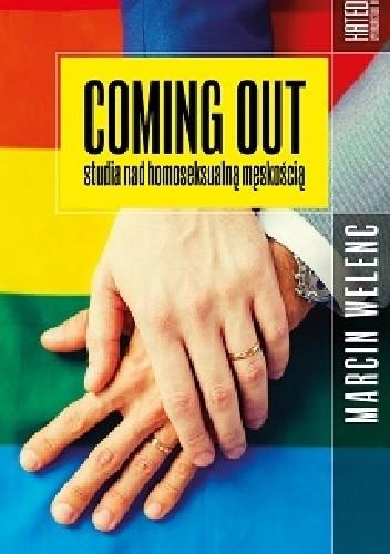 Okładka książki Coming out. Studia nad homoseksualną męskością