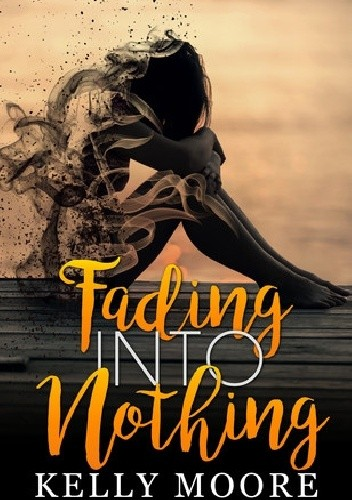 Okładka książki Fading Into Nothing