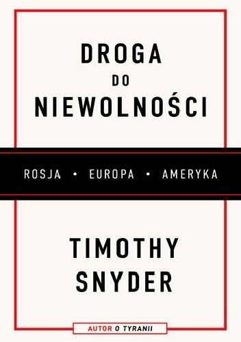 Okładka książki Droga do niewolności. Rosja, Europa, Ameryka