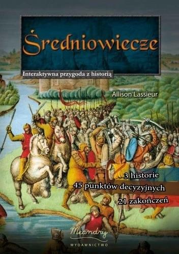 Okładka książki Średniowiecze. Interaktywna przygoda z historią