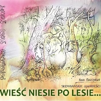 Okładka książki Wieść niesie po lesie