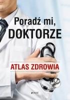 Poradź mi, doktorze. Atlas zdrowia