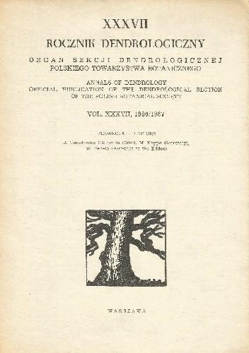 Okładka książki Rocznik Dendrologiczny. Organ Sekcji Dendrologicznej Polskiego Towarzystwa Botanicznego. Vol. XXXVII, 1986/1987