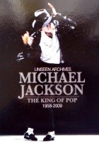 Michael Jackson: Unseen Archives. The King of Pop 1958-2009
