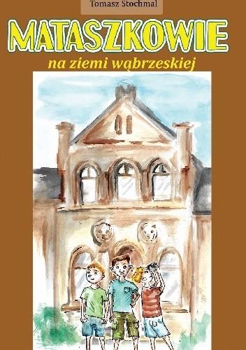 Okładka książki Mataszkowie na ziemi wąbrzeskiej