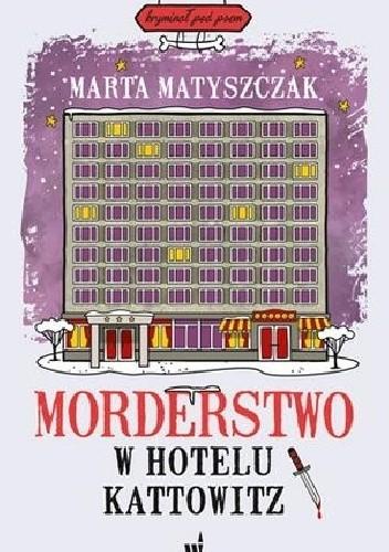 Okładka książki Morderstwo w hotelu Kattowitz