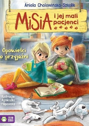 Okładka książki Misia i jej mali pacjenci. Opowieści o przyjaźni