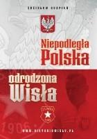 Niepodległa Polska – odrodzona Wisła