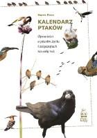 Kalendarz ptaków. Opowieści o ptasim życiu i zwyczajach na cały rok