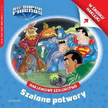 Okładka książki Naklejkowe szaleństwo nr 215. UC Super Friends. Szalone potwory