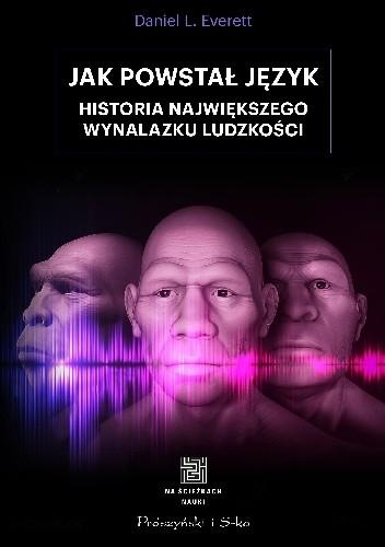 Okładka książki Jak powstał język. Historia największego wynalazku ludzkości